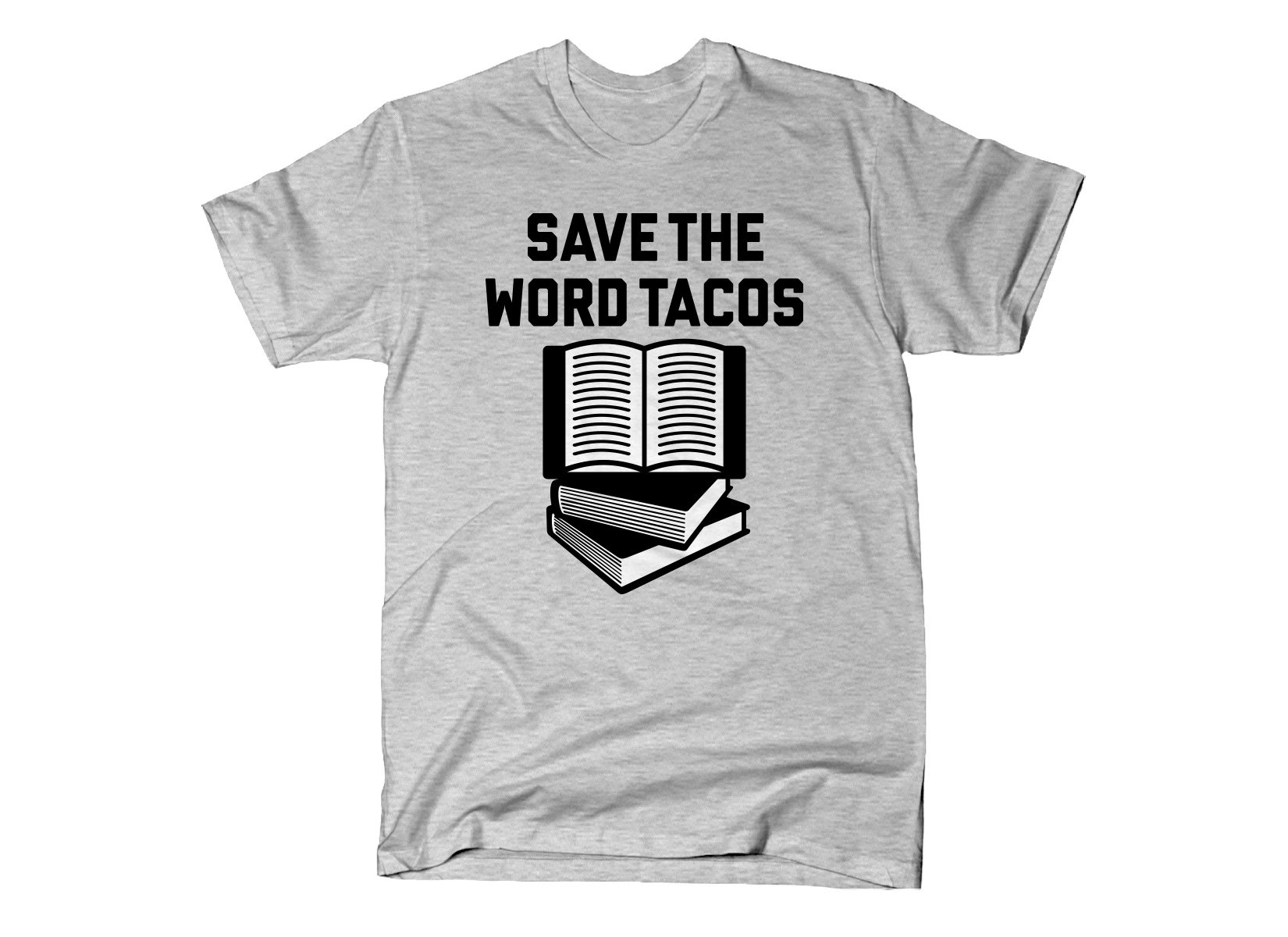 Save The Word Tacos on Mens T-Shirt