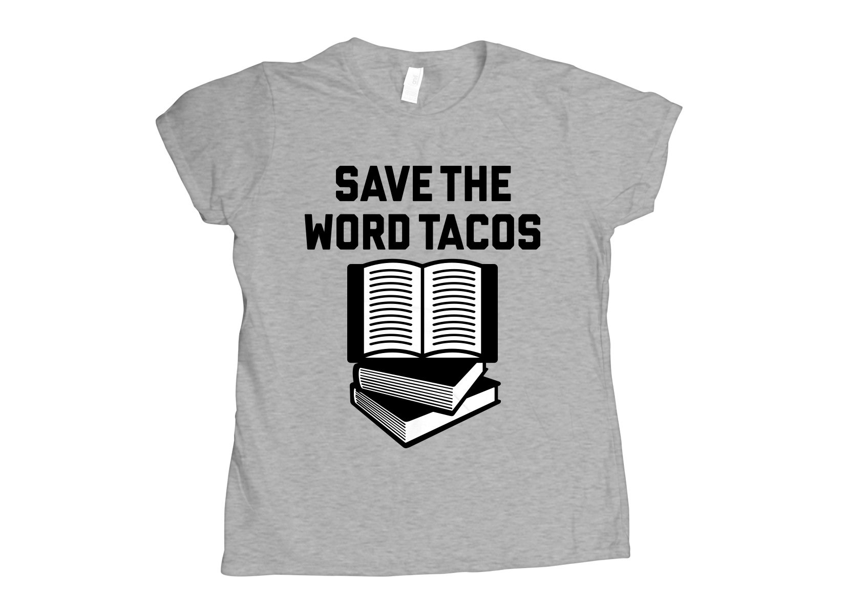 Save The Word Tacos on Womens T-Shirt