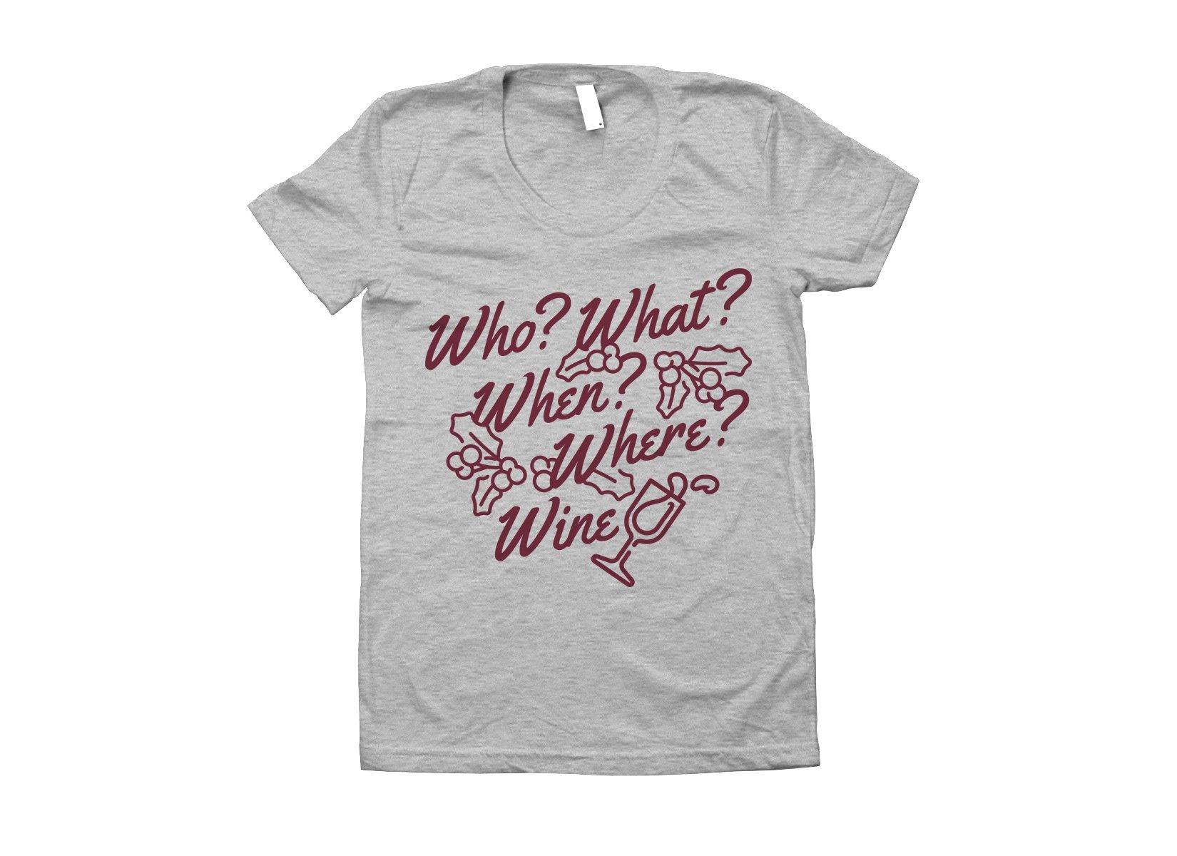 Who? What? When? Where? Wine? on Juniors T-Shirt