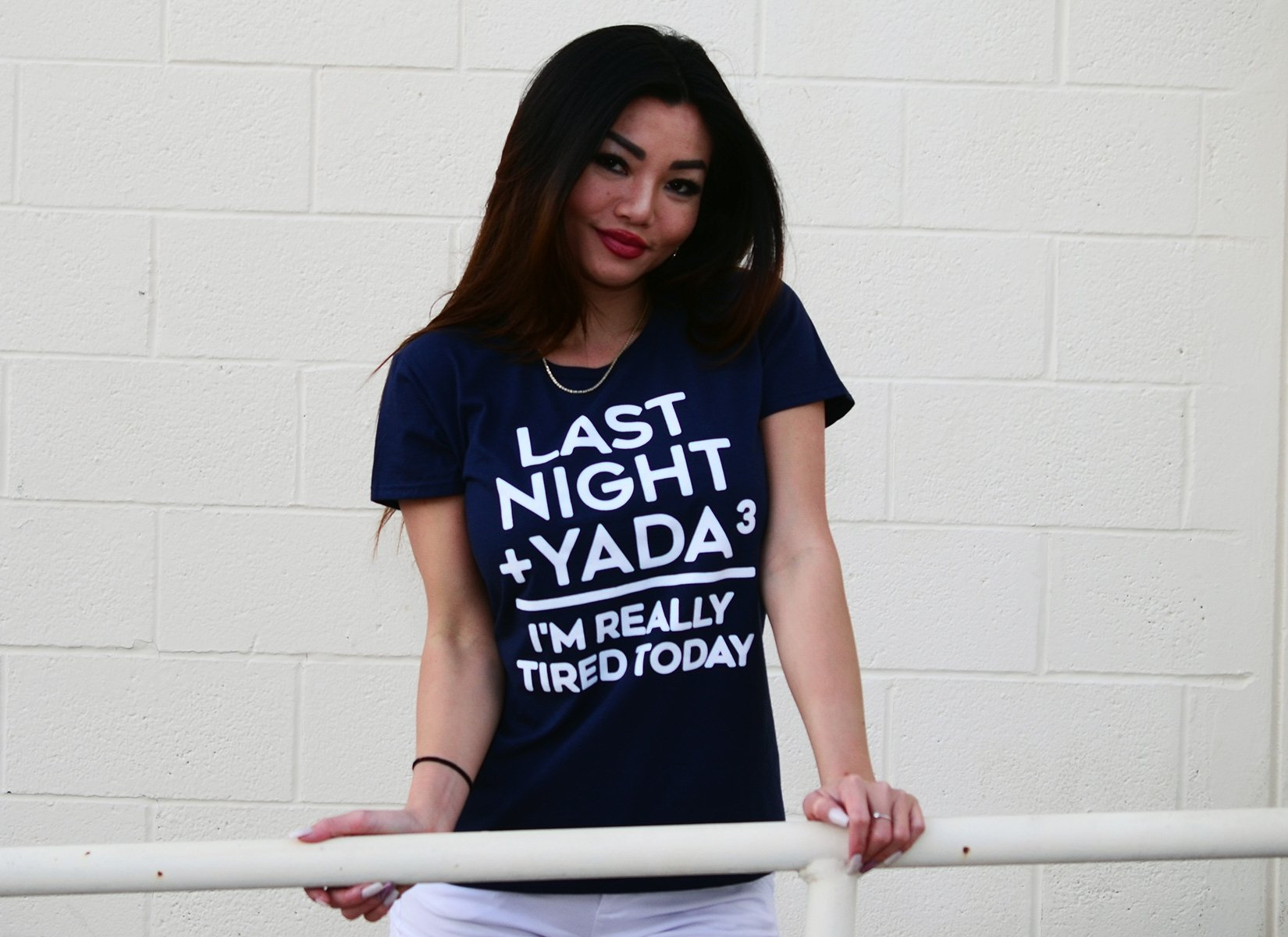 Last Night + Yada Yada Yada on Womens T-Shirt