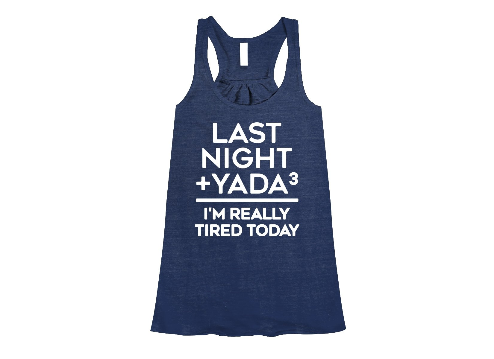 Last Night + Yada Yada Yada on Womens Tanks T-Shirt