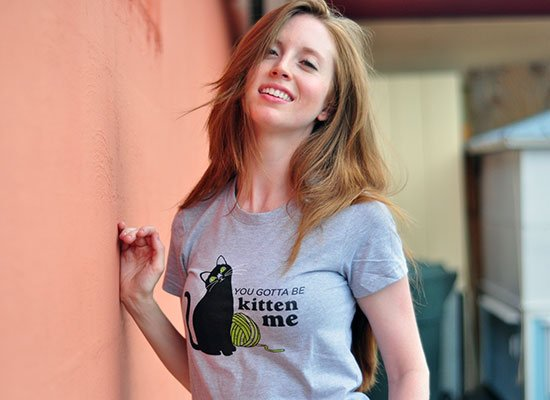 You Gotta Be Kitten Me on Juniors T-Shirt