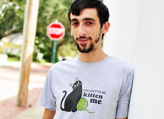 You Gotta Be Kitten Me on Mens T-Shirt