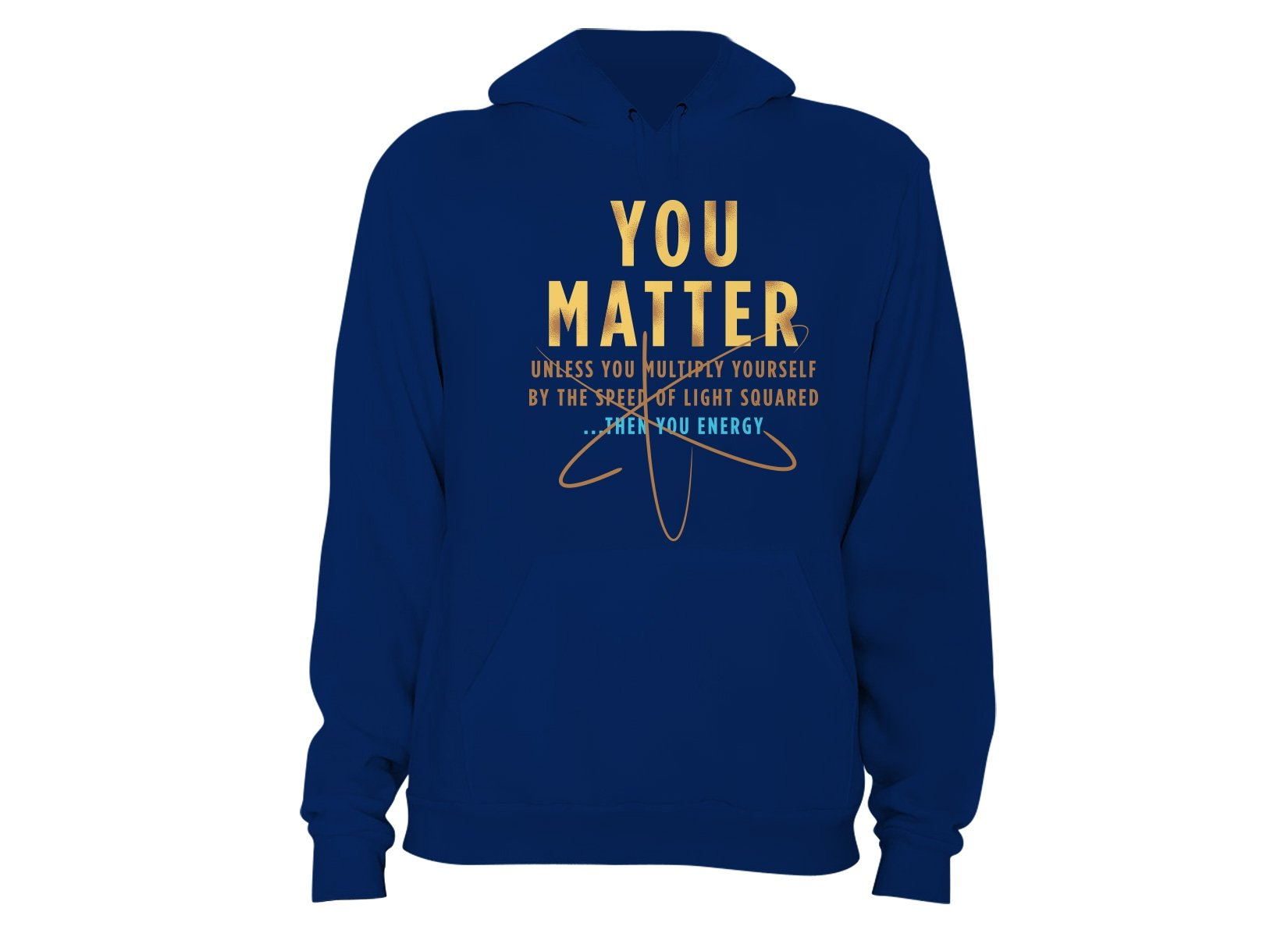 You Matter on Hoodie