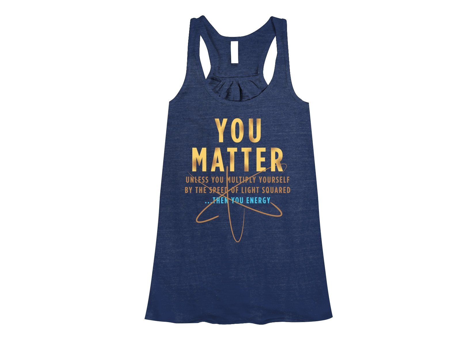 You Matter on Womens Tanks T-Shirt
