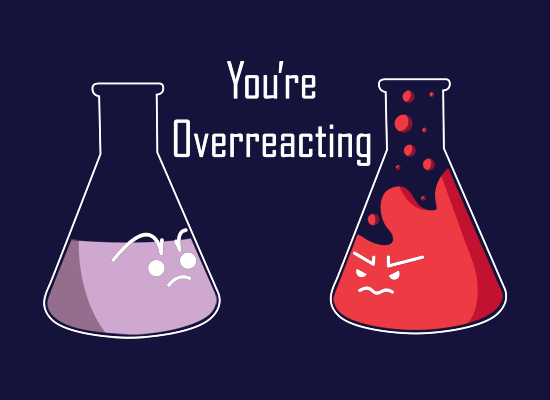 You're Overreacting on Mens T-Shirt