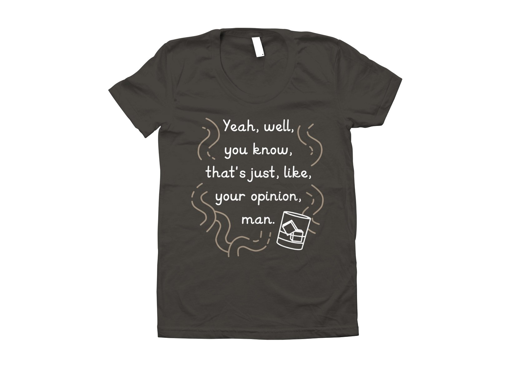 Your Opinion, Man on Juniors T-Shirt