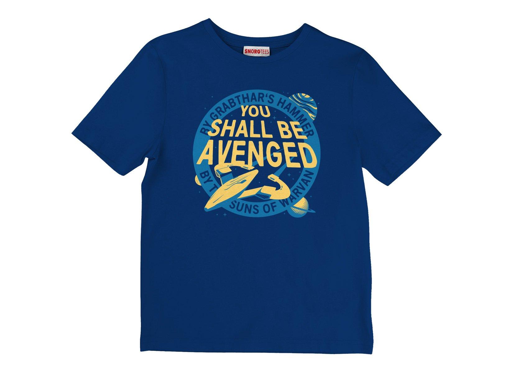 You Shall Be Avenged on Kids T-Shirt