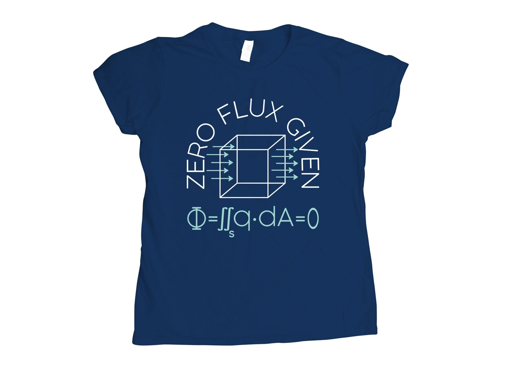 Zero Flux Given on Womens T-Shirt