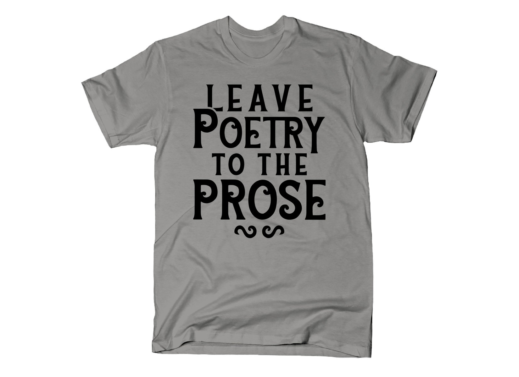 Leave Poetry To The Prose