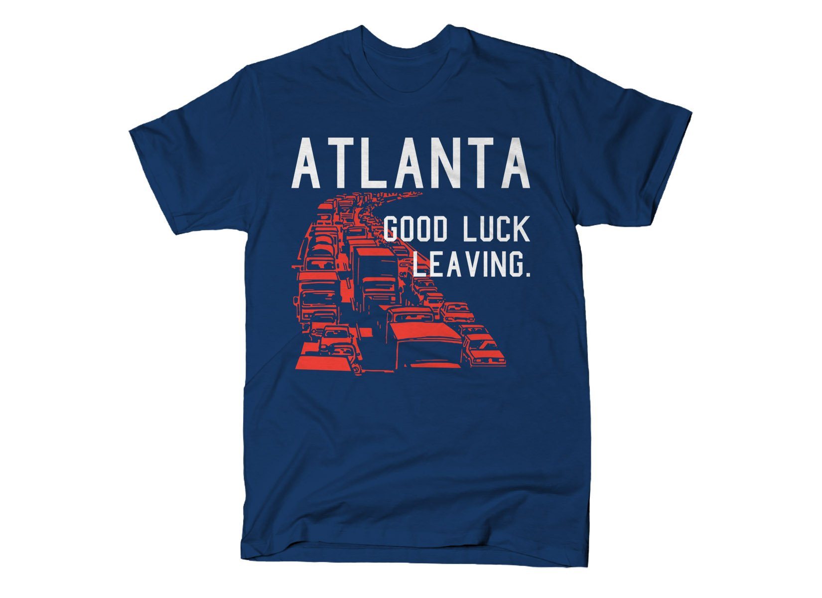 Atlanta, Good Luck Leaving.