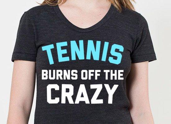 Tennis Burns Off The Crazy