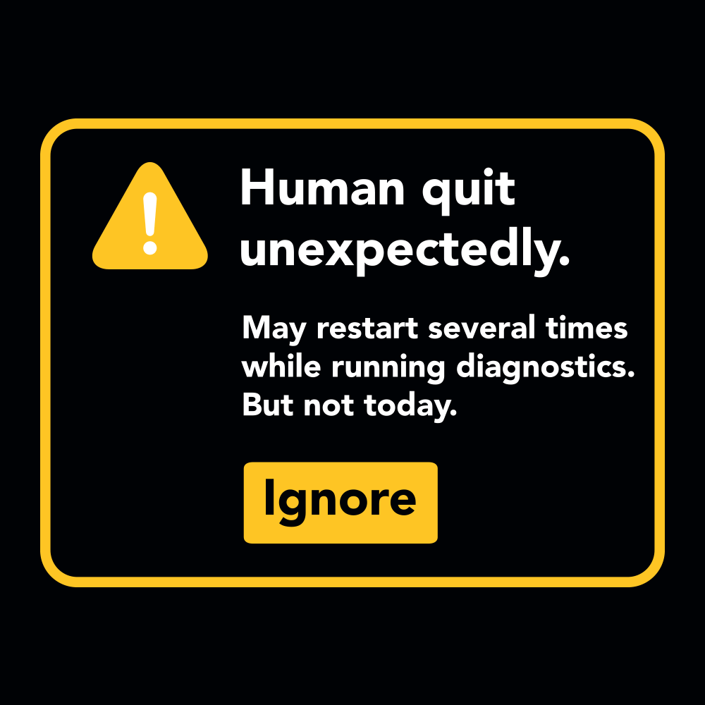 Human Quit Unexpectedly
