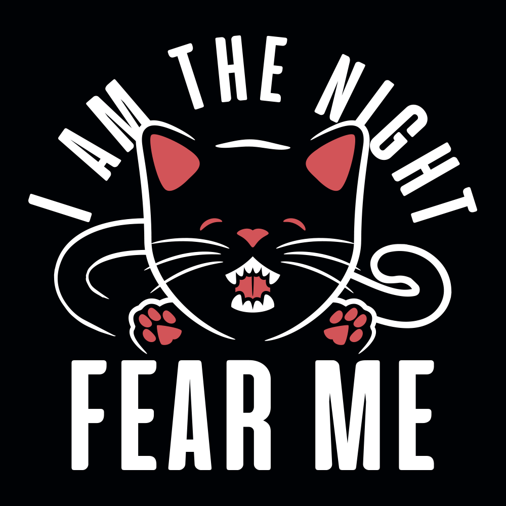 I Am The Night Fear Me