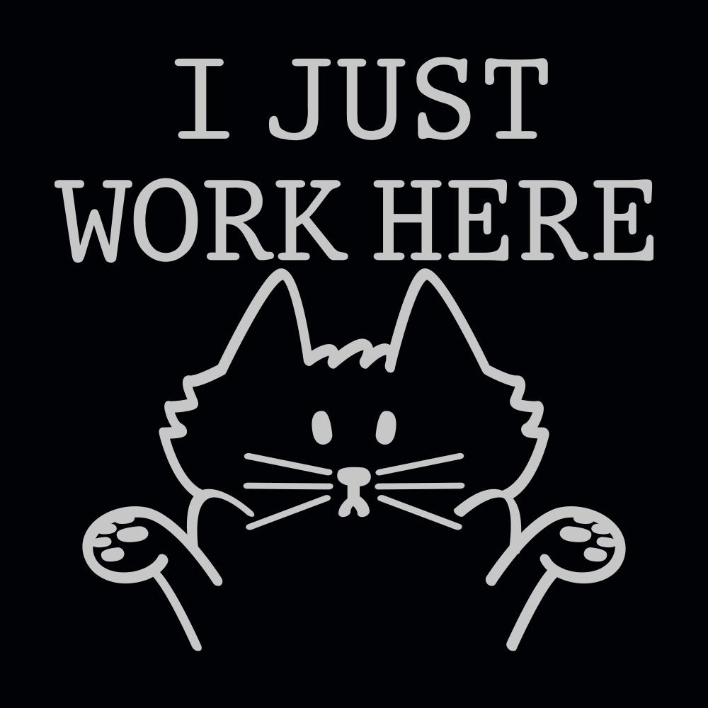 I Just Work Here