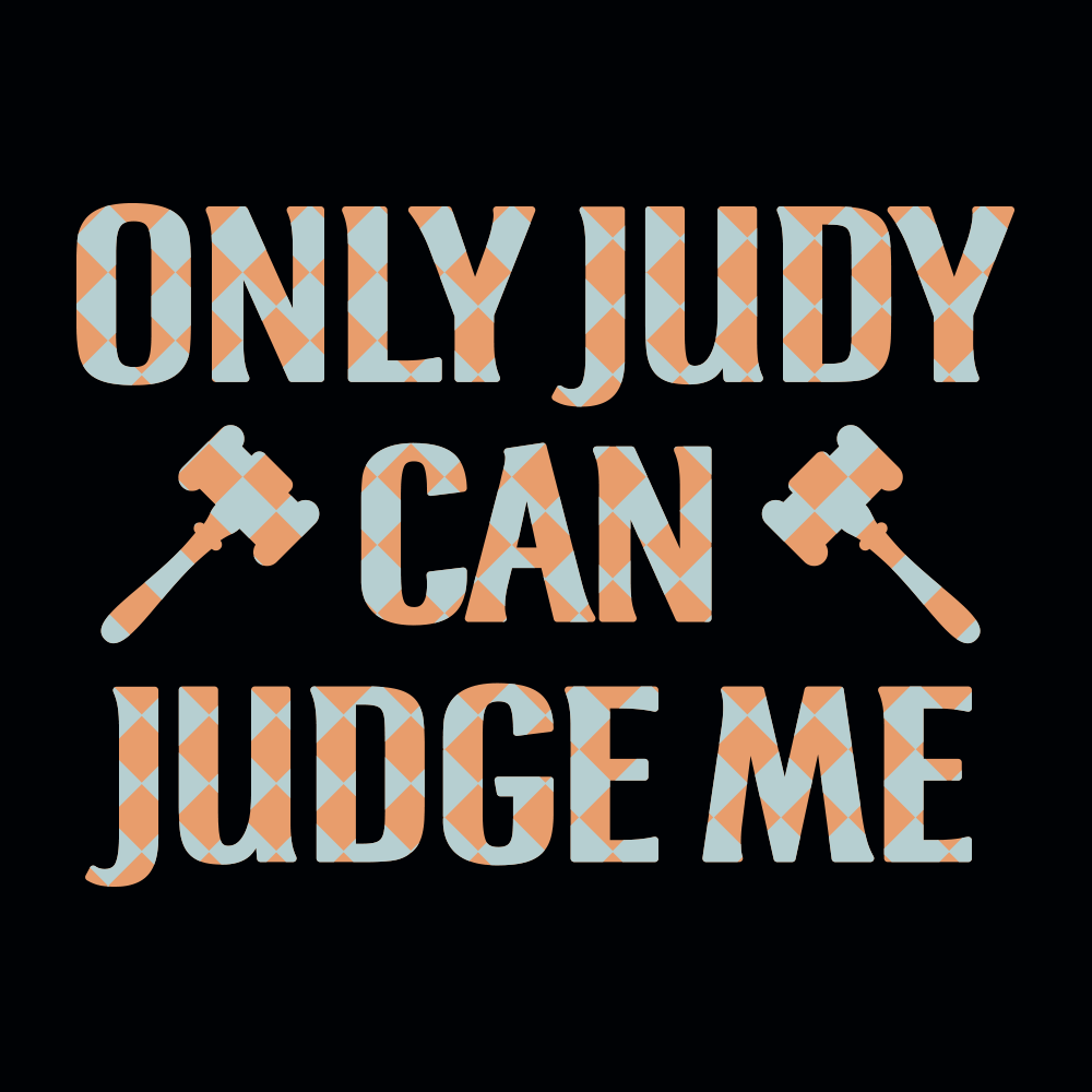 Only Judy Can Judge Me