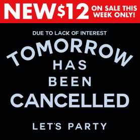 Tomorrow Has Been Cancelled