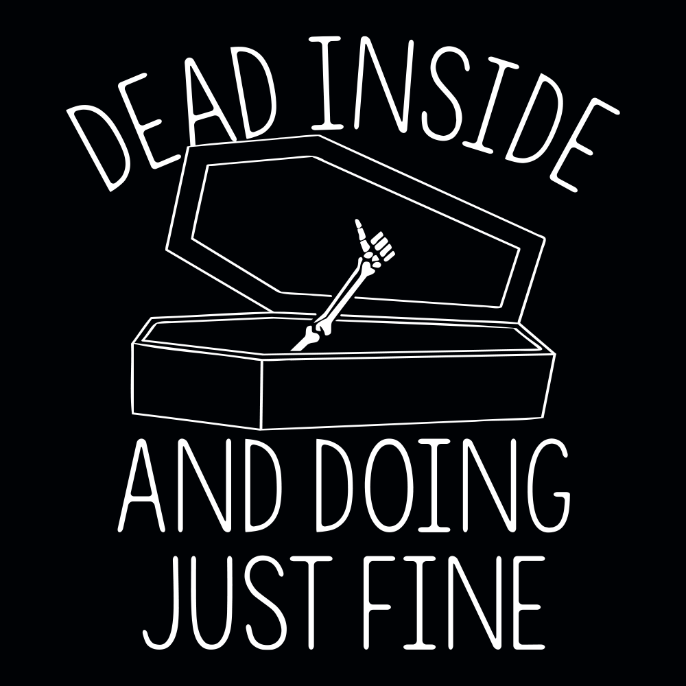 Dead Inside And Doing Fine