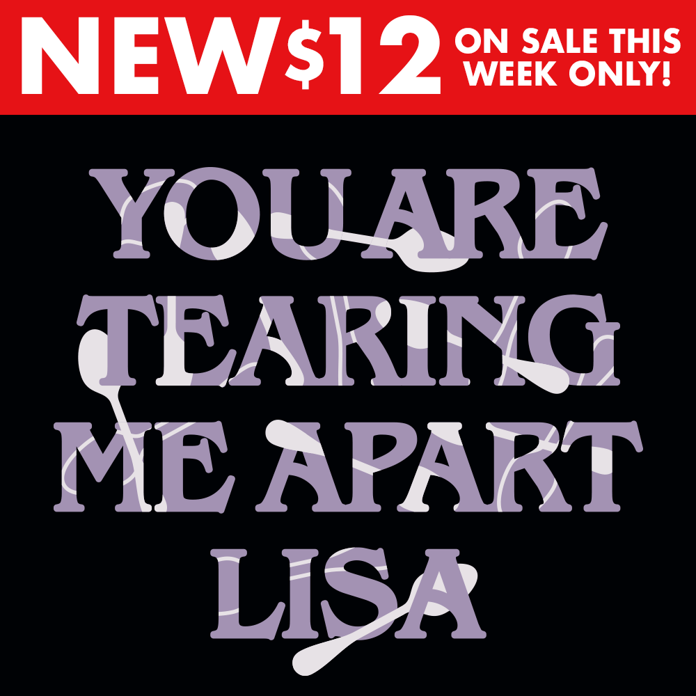 You Are Tearing Me Apart Lisa