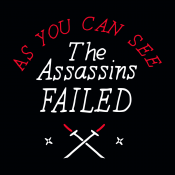 The Assassins Failed