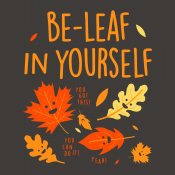 Be-Leaf In Yourself