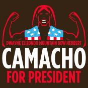 Camacho For President