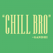 Chill Bro Quote