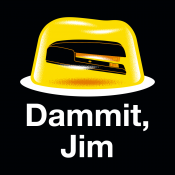 Dammit, Jim