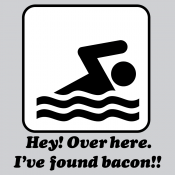 I've Found Bacon!