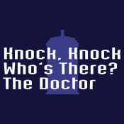 Knock Knock! Who's There? The Doctor