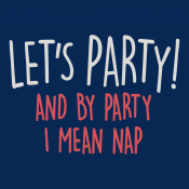 Let's Party! And By Party I Mean Nap