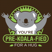 You're Pre-Koala-Fied For A Hug