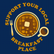 Support Your Local Breakfast Place