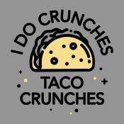 I Do Crunches Taco Crunches