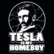 Tesla Is My Homeboy