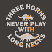 Three Horns Never Play With Long Necks