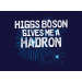 Higgs Boson Gives Me A Hadron on Mens T-Shirt