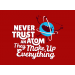 Never Trust An Atom, They Make Up Everything on Mens T-Shirt