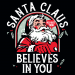 Santa Claus Believes In You on Womens Tanks T-Shirt