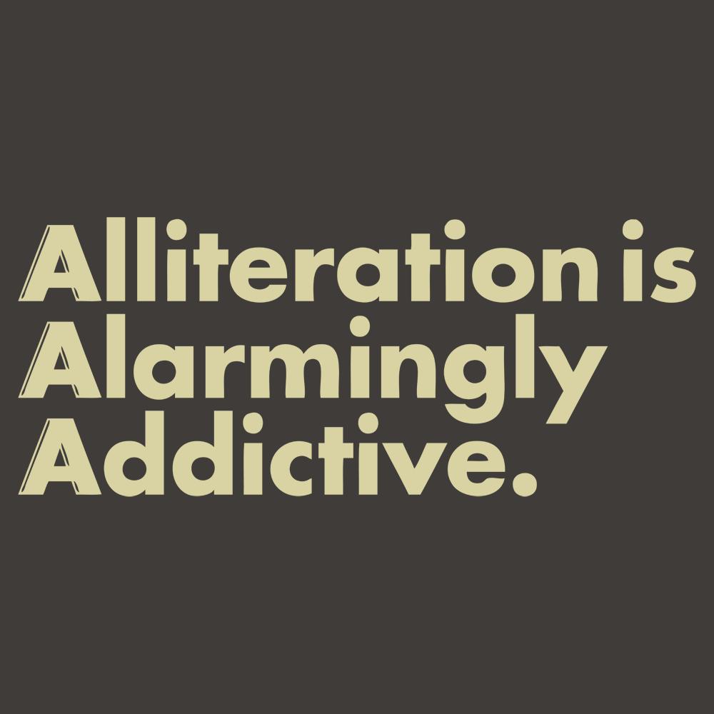 Alliteration Is Alarmingly Addictive T-Shirt   SnorgTees
