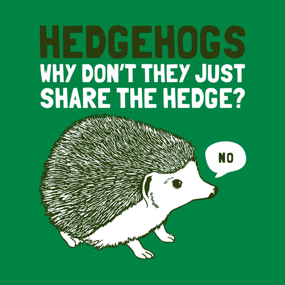 dfd9ddd93 Hedgehogs Can't Share T-Shirt | SnorgTees