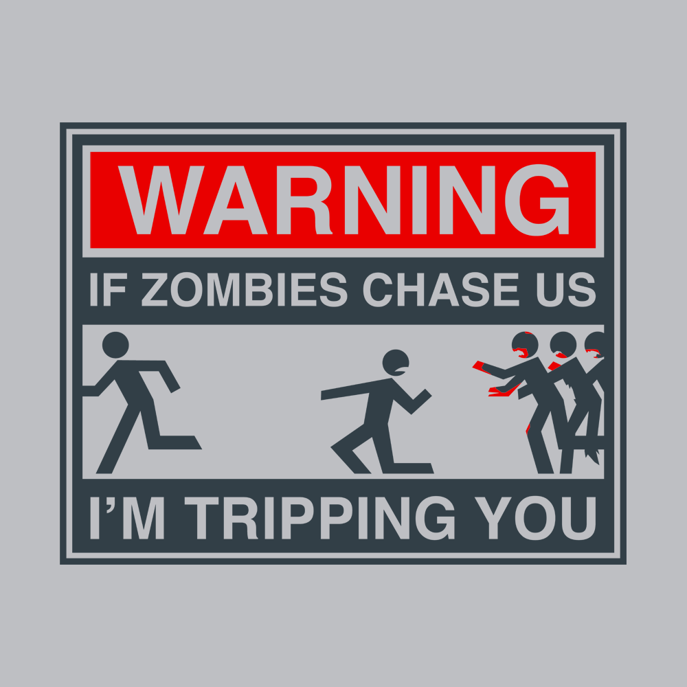 If Zombies Are Chasing Us I/'m Tripping You  Youth T-Shirt