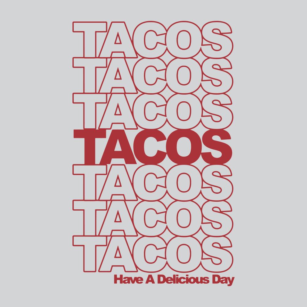 65b699348 Tacos Tacos Tacos T-Shirt | SnorgTees