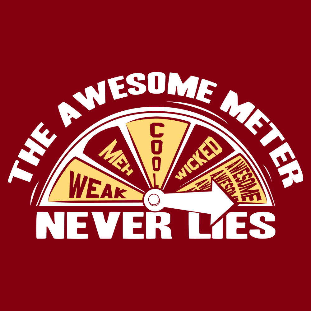 The Awesome Meter Never Lies T-Shirt