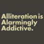 Alliteration Is Alarmingly Addictive artwork
