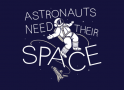 Astronauts Need Their Space artwork