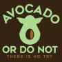 Avocado Or Do Not artwork