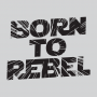 Born To Rebel artwork