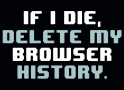 If I Die, Delete My Browser History artwork