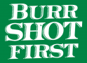 Burr Shot First artwork